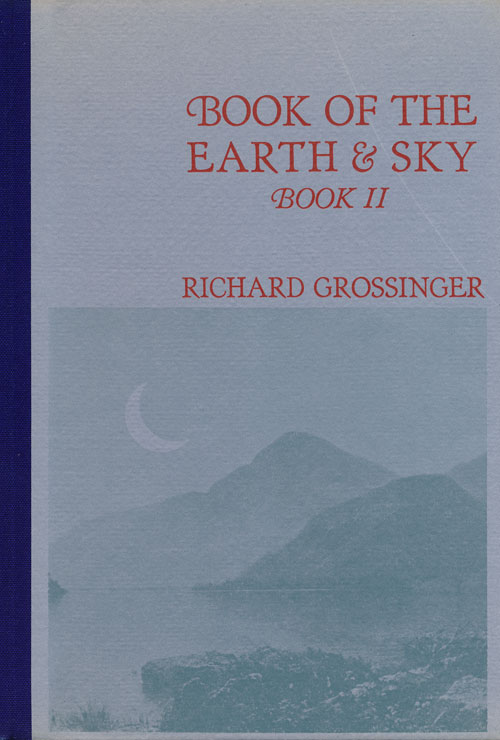 Book of the Earth & Sky Book II. Richard Grossinger.