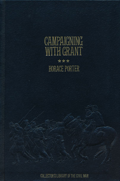 Campaigning with Grant. Horace Porter.