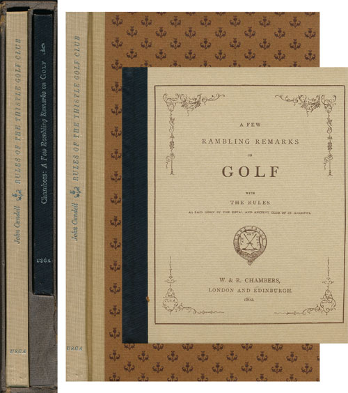 Rules of The Thistle Golf Club and A Few Rambling Remarks on Golf 2 Volumes. John Cundell, Robert Chambers.