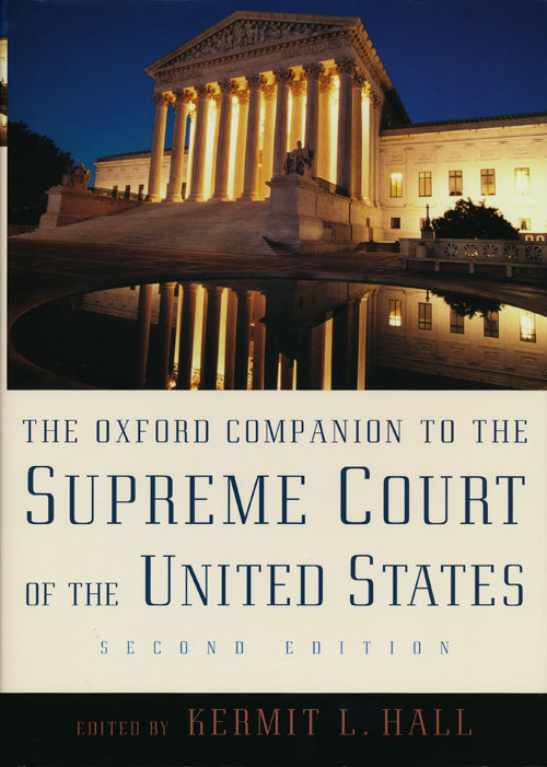The Oxford Companion to the Supreme Court of the United States. Kermit Hall.