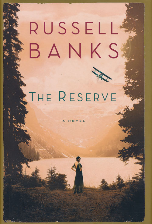 The Reserve A Novel. Russell Banks.