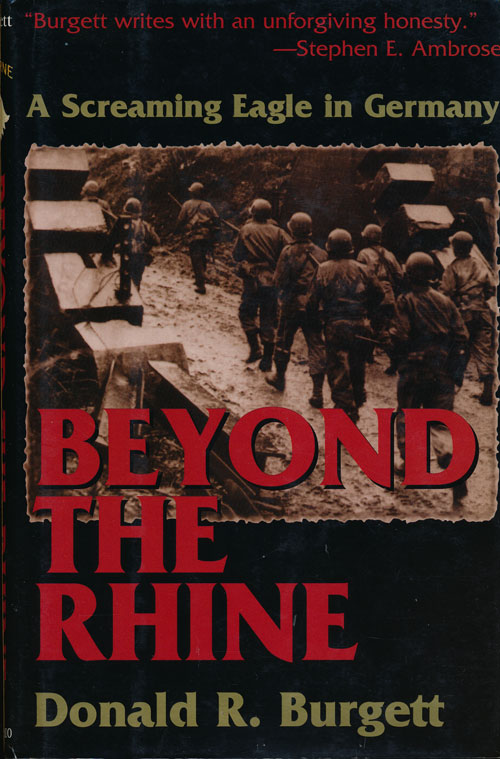 Beyond the Rhine A Screaming Eagle in Germany. Donald R. Burgett.