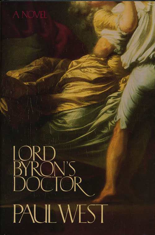 Lord Byron's Doctor. Paul West.