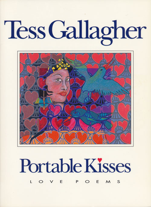 Portable Kisses Love Poems. Tess Gallagher.