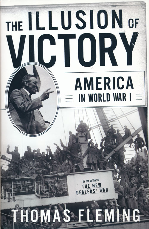 The Illusion of Victory America in World War I. Thomas Fleming.