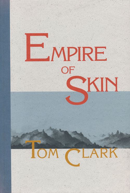 Empire of Skin. Tom Clark.