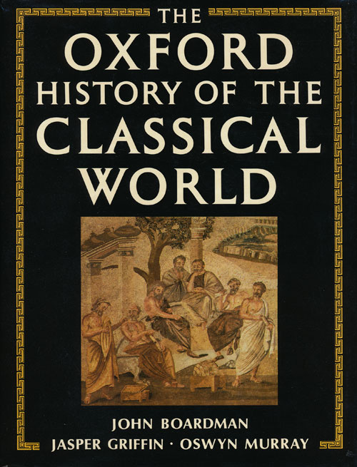 The Oxford History of the Classical World. John Boardman, Jasper Griffin, Oswyn Murray.