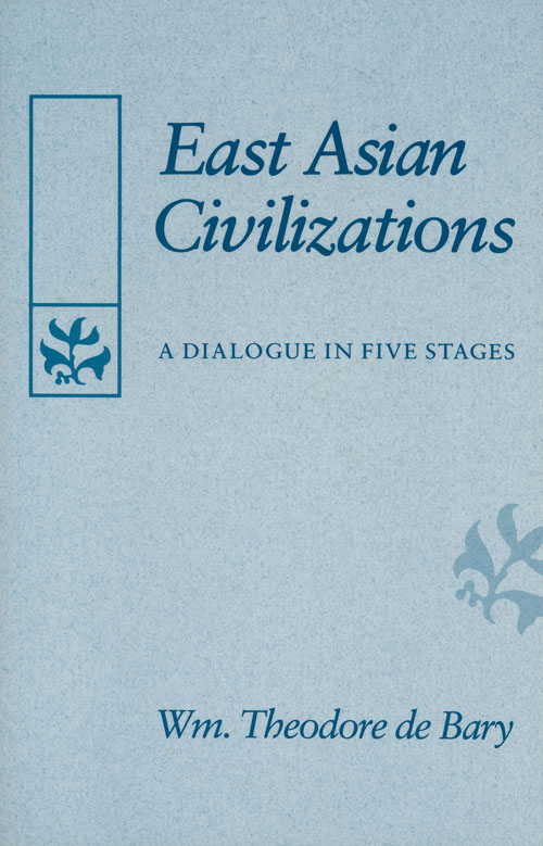 Easy Asian Civilizations A Dialogue in Five Stages. Wm. Theodore De Bary.