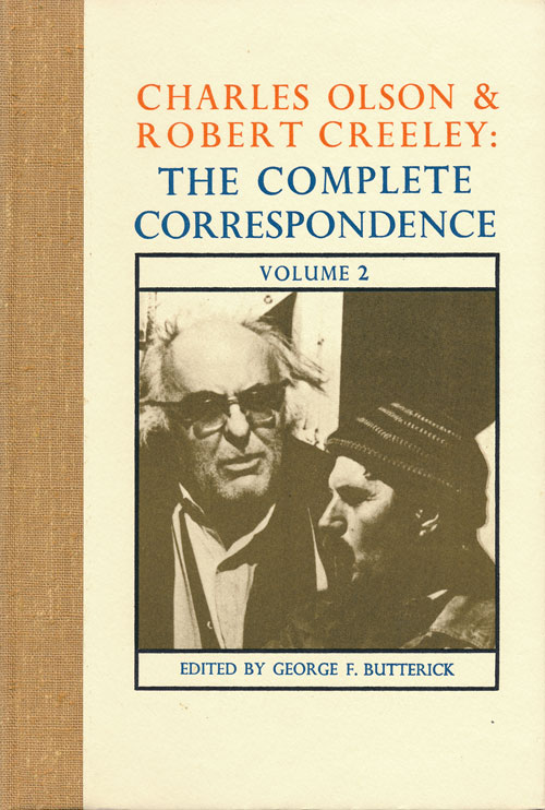 Charles Olson and Robert Creeley: the Complete Correspondence Volume 2. George F. Butterick.