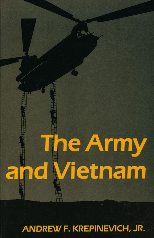 The Army and Vietnam. Andrew F. Krepinevich Jr.
