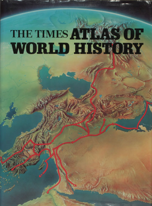 The Times Atlas of World History. Geoffrey Barraclough.