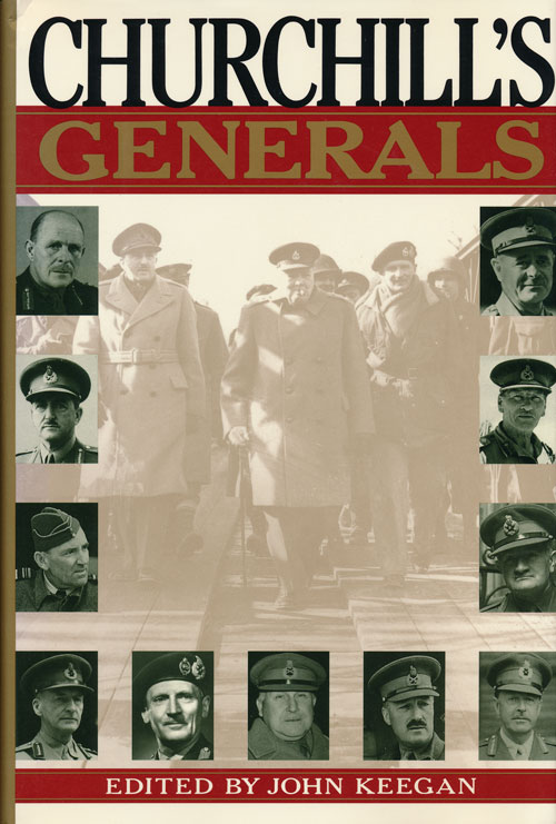 Churchill's Generals. John Keegan.