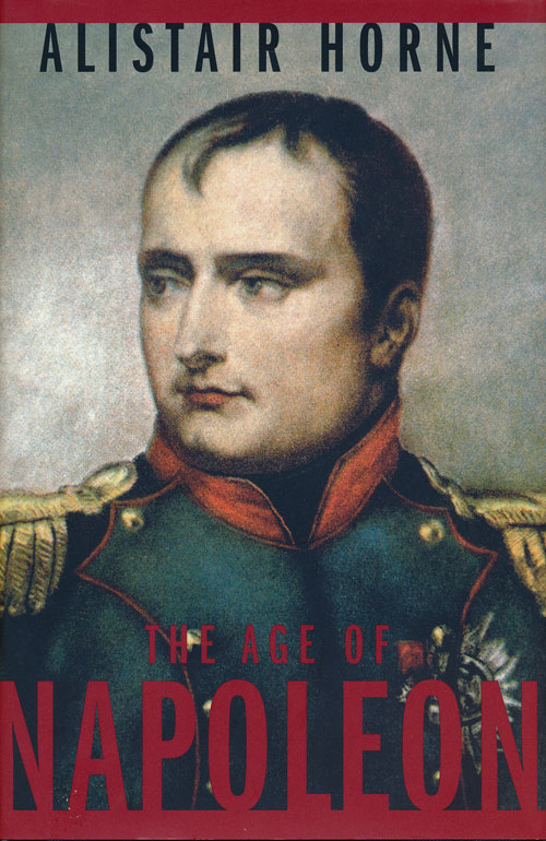 The Age of Napoleon. Alistair Horne.