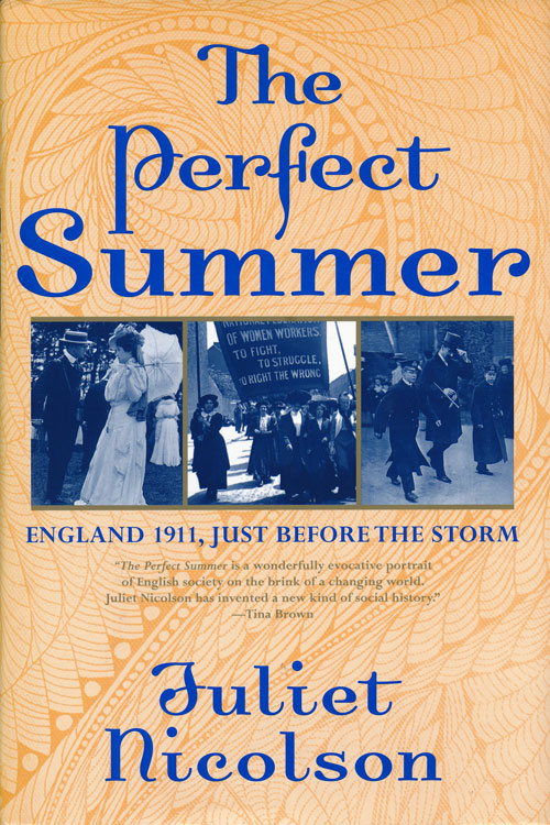 The Perfect Summer England 1911, Just before the Storm. Juliet Nicolson.