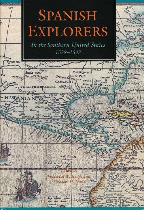Spanish Explorers In the Southern United States, 1528-1543. Frederick W. Hodge, Theodore H. Lewis.