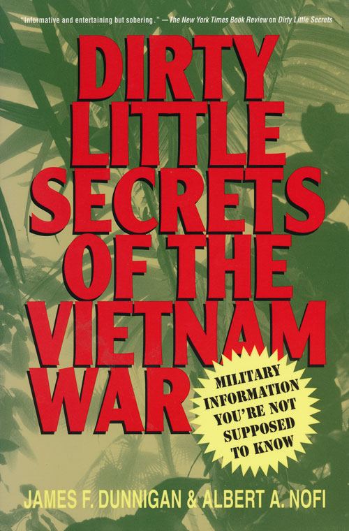 Dirty Little Secrets of World War II Military Information No One Told You about the Greatest, Most Terrible War in History. James F. Dunnigan, Albert A. Nofi.