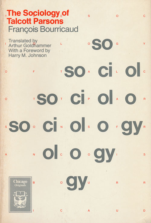 The Sociology of Talcott Parsons. Francois Bourricaud.