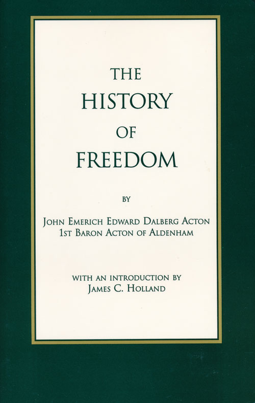 The History of Freedom. John Emerich Edward Dalberg Acton.