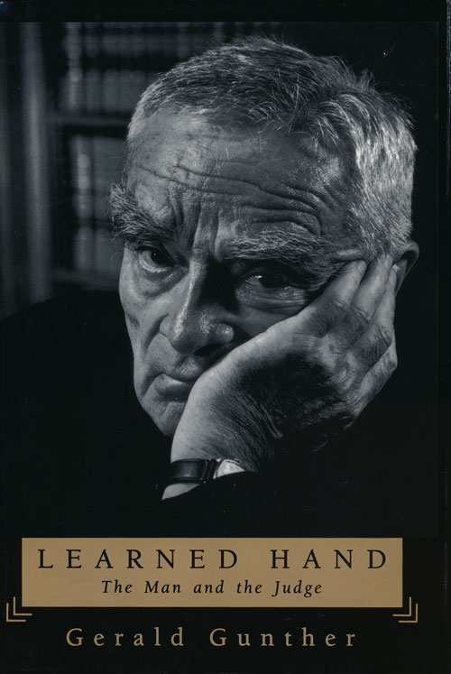 Learned Hand The Man and the Judge. Gerald Gunther.