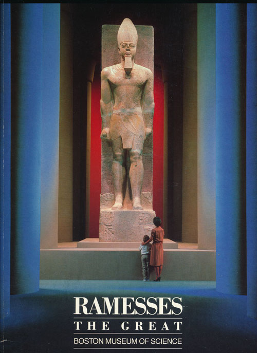 Ramesses the Great An Exhibition At the Boston Museum of Science. Rita E. Freed.