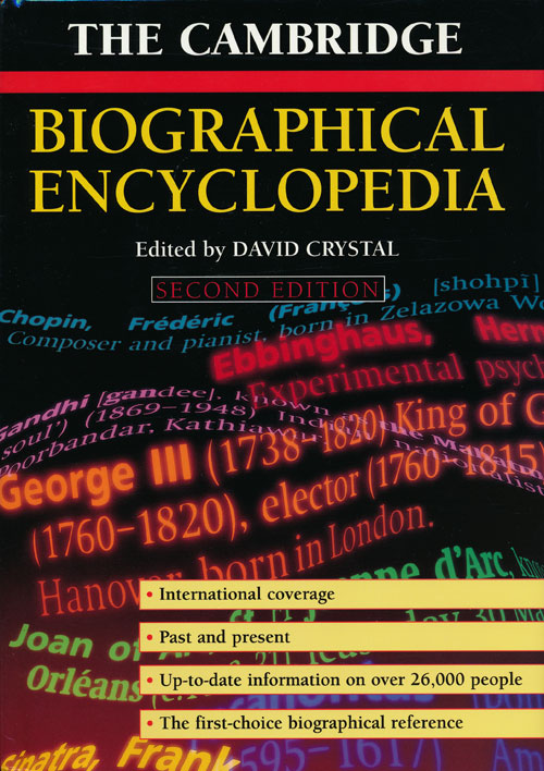 The Cambridge Biographical Encyclopedia Second Edition. David Crystal.