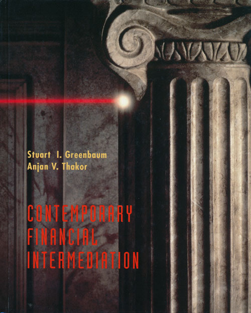 Comtempory Financial Intermediation. Stuart I. Greenbaum, Anjan V. Thakor.