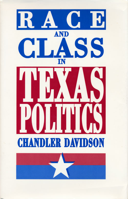 Race and Class in Texas Politics. Chandler Davidson.