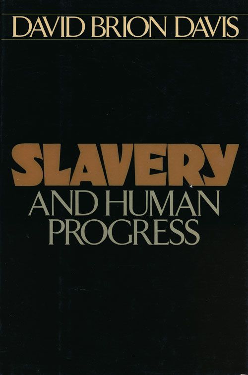 Slavery and Human Progress. David Brion Davis.