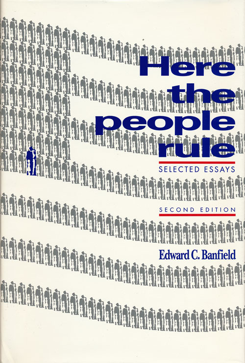 Here the People Rule Selected Essays. Edward C. Banfield.