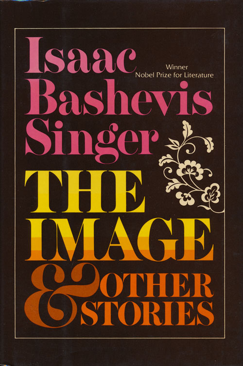 The Image And Other Stories. Isaac Bashevis Singer.
