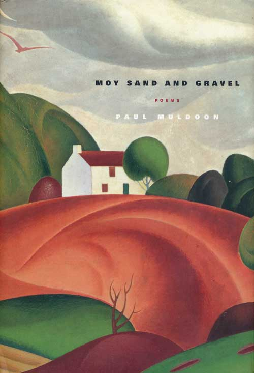 Moy Sand and Gravel Poems. Paul Muldoon.