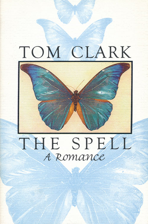 The Spell A Romance. Tom Clark.