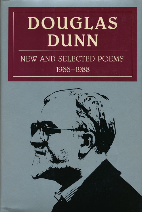 New and Selected Poems, 1966-1988. Douglas Dunn.