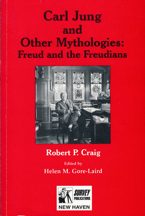 Carl Jung and Other Mythologies: Freud and the Freudians. Robert P. Craig.