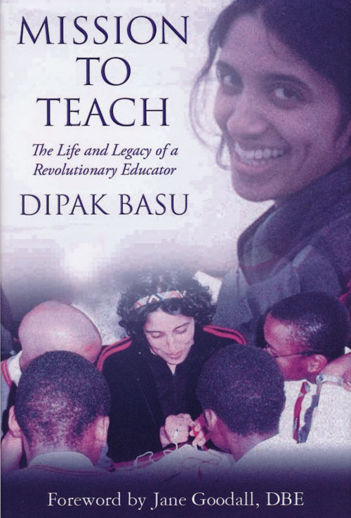 Mission to Teach The Life and Legacy of a Revolutionary Educator. Dipak Basu.