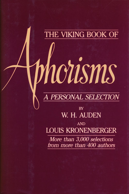 The Viking Book of Aphorisms A Personal Selection. W. H. Auden, Louis Kronenberger.
