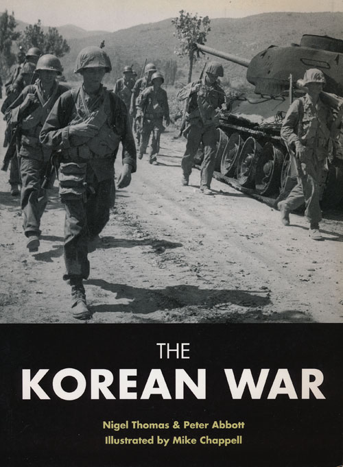 The Korean War. Nigel Thomas, Peter Abbott.