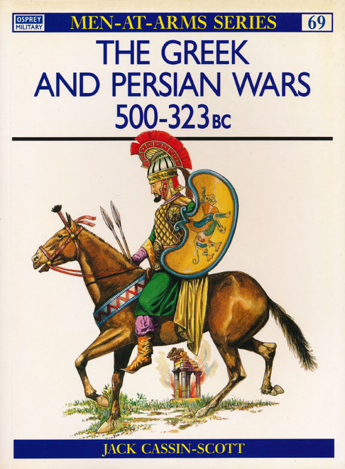 The Greek and Persian Wars 500-323 BC. Jack Cassin-Scott.