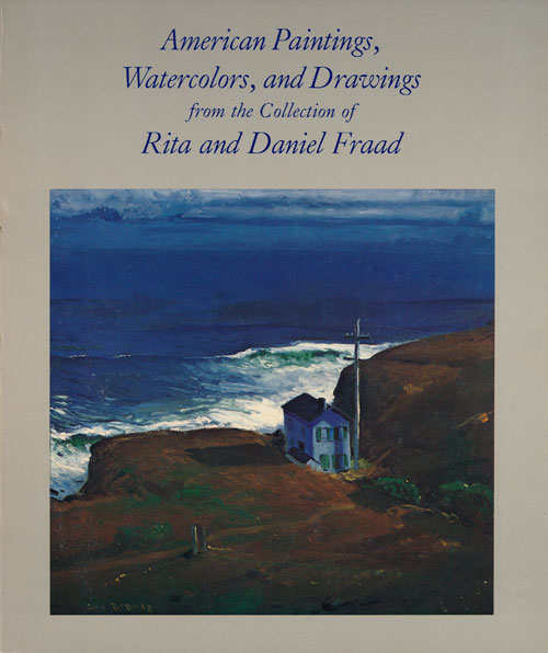 American Paintings, Watercolors and Drawings from the Collection of Rita and Daniel Fraad. Linda Ayres, Jane Myers, Amon Carter Museum of Western Art.
