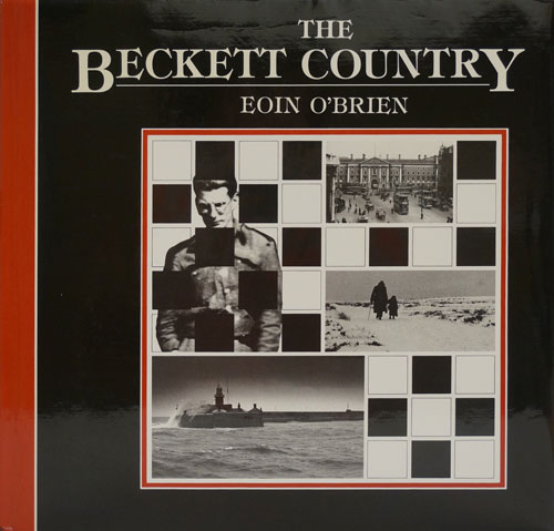 The Beckett Country: Samuel Beckett's Ireland. Eoin O'Brien.