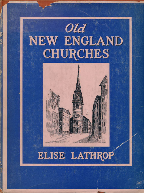 Old New England Churches. Elise Lathrop.