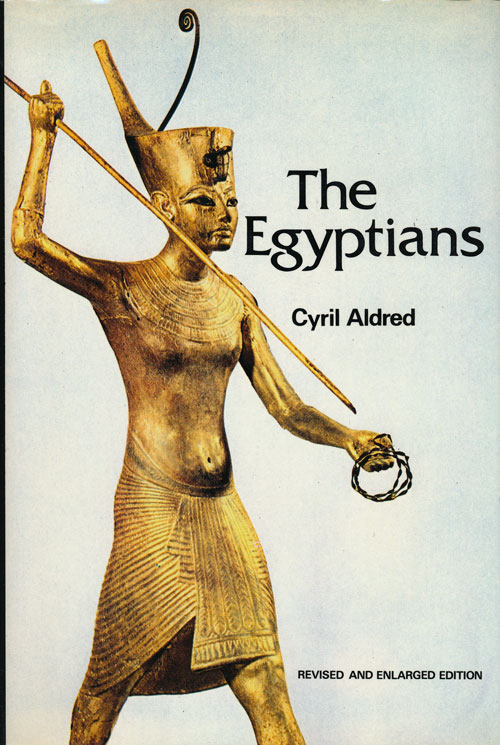 The Egyptians Revised and Enlarged Edition. Cyril Aldred.