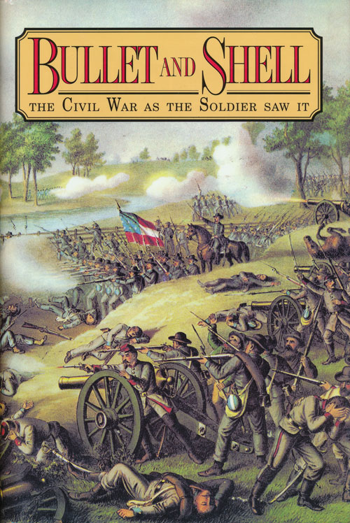 Bullet and Shell The Civil War As the Soldier Saw It. George F. Williams.