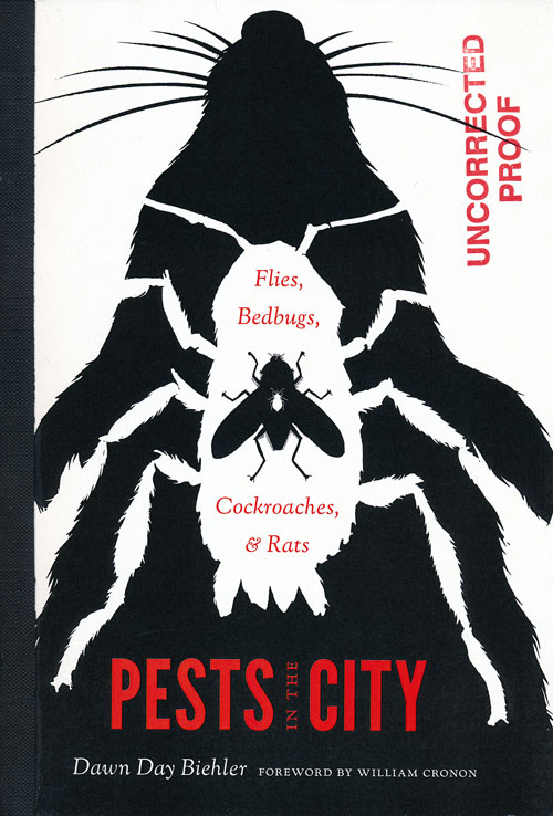 Pests in the City Flies, Bedbugs, Cockroaches, and Rats. Dawn Day Biehler.