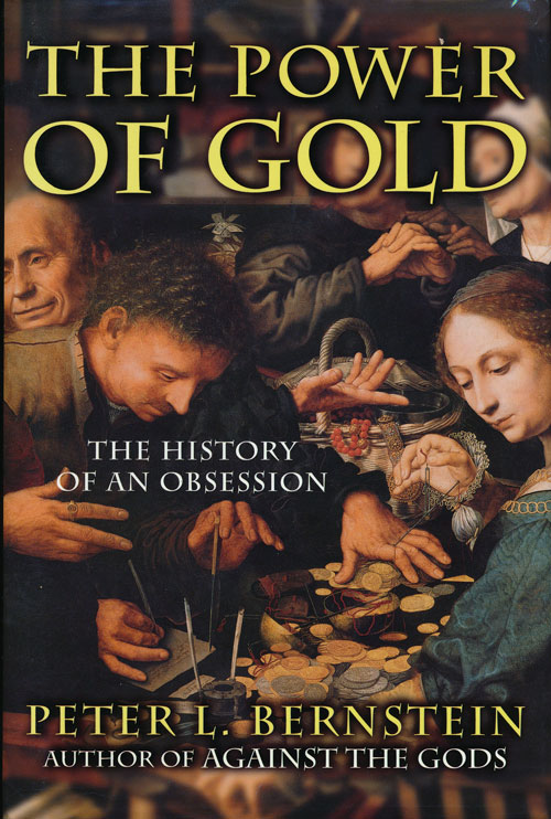 The Power of Gold The History of an Obsession. Peter L. Bernstein.