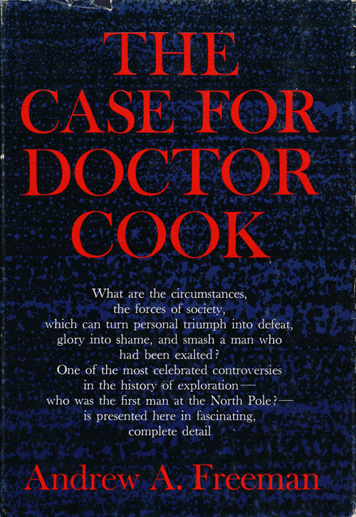 The Case for Doctor Cook. Andrew A. Freeman.