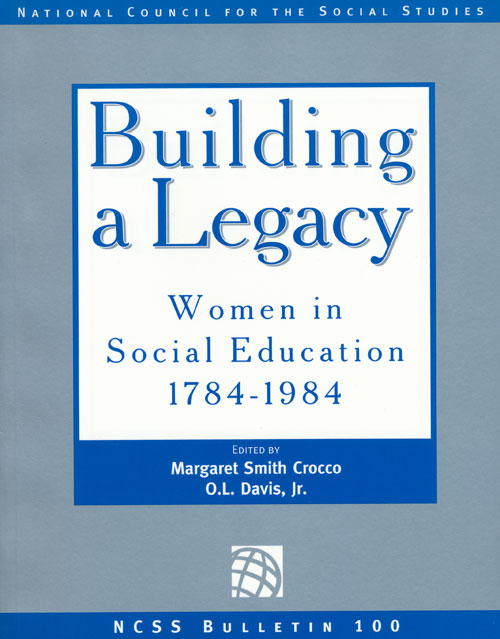 Building A Legacy Women In Social Education, 1784-1984. Margaret Smith Crocco, O. L. Davis Jr.