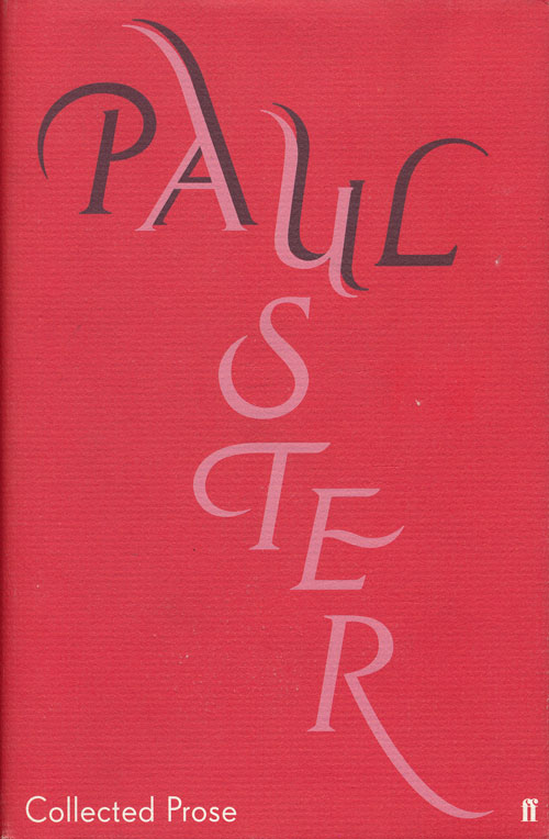 Collected Prose. Paul Auster.
