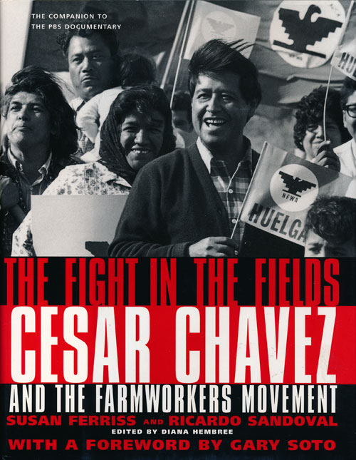 Fight In The Fields Cesar Chavez and the Farmworkers Movement. Susan Ferriss, Ricardo Sandoval.
