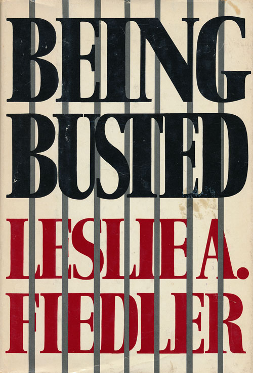 Being Busted. Leslie A. Fiedler.